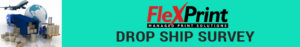 FlexPrint Drop Ship-Survey